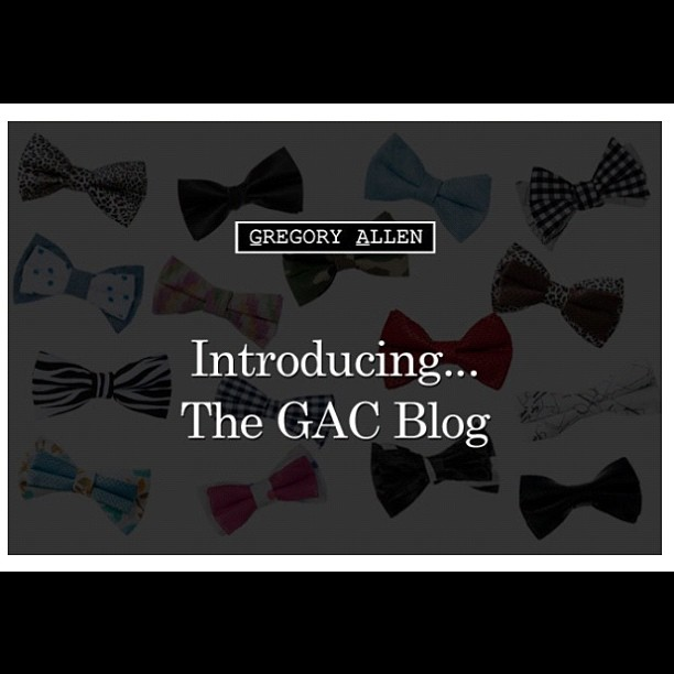 It's official The Gregory Allen Company Blog is finally here!!! Check out http://gregoryallencompany.com/blog #gregoryallencompany #gac #blog #bowties #menswear #womenswear - via Instagram